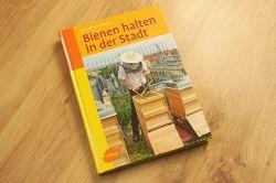 Bienen halten in der Stadt: Das Buch